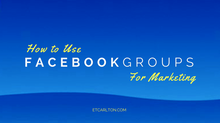 How to Use Facebook Groups for Marketing Your Business