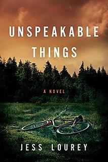 Unspeakable Things by Jess Lourey.jpeg