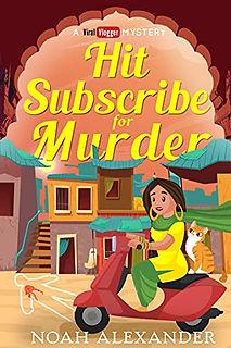 Hit Subscribe for Murder by Noah Alexander.jpeg