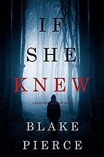 If She Knew by Blake Pierce.jpg