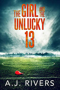 The Girl and the Unlucky 13 by A.J. Rivers.jpeg