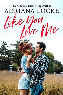 Like You Love Me by Adriana Locke.jpeg