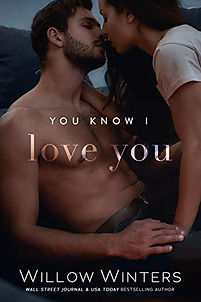You Know I Love You by Willow Winters.jpg