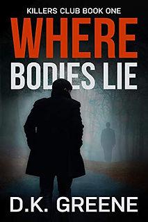 Where Bodies Lie D.K. Greene.jpeg