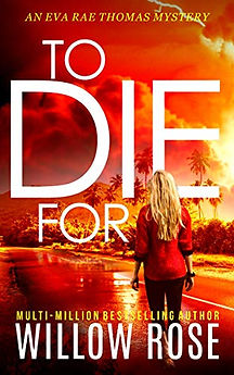 To Die For by Willow Rose.jpeg