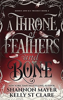 A Throne of Feathers and Bone by Shannon Mayer and Kelly St Clare.jpeg