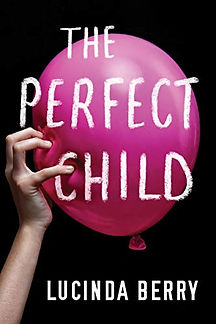 The Perfect Child by Lucinda Berry.jpeg