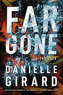 Far Gone by Danielle Girard.jpeg