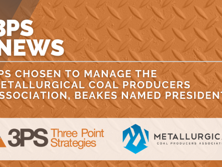 3PS selected to manage the Metallurgical Coal Producers Association, Beakes named President