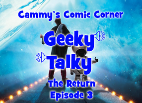 Geeky Talky: The Return - Episode 3