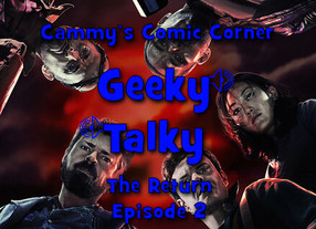 Geeky Talky: The Return - Episode 2