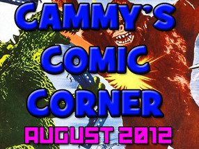 Cammy's Comic Corner - August 2012