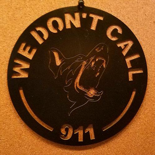 We Don't Call 911 Door Decor