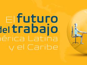 Proyección del BID: El futuro del trabajo en América Latina y el Caribe
