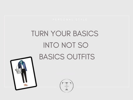 HOW TO TURN A BASIC OUTFIT INTO A STYLISH OUTFIT