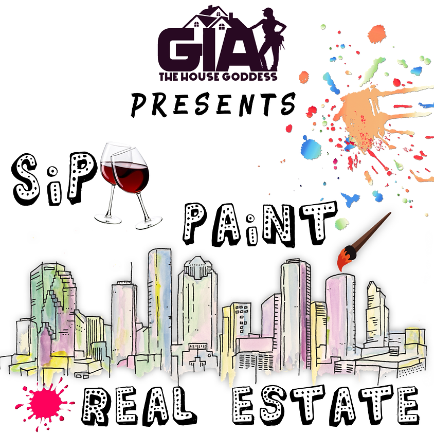 Sip, Paint, Real Estate!!!!