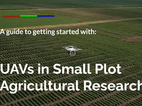 New Publication:  'UAVs in Small Plot Agricultural Research:  A Guide to Getting Started'
