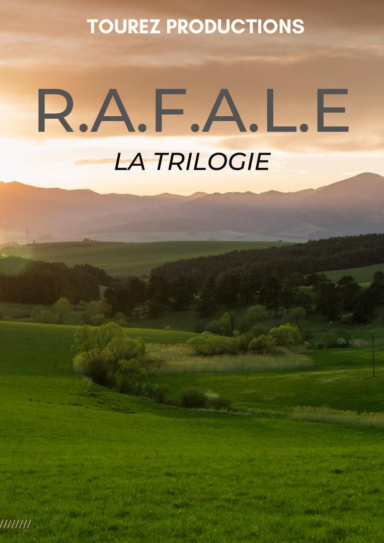 R.A.F.A.L.E LA TRILOGIE