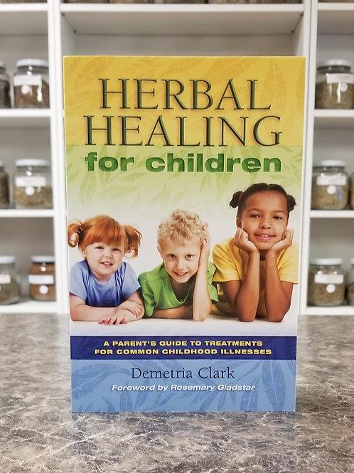 Herbal Healing for Children- Clark