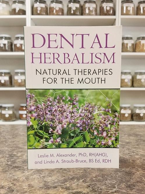 Dental Herbalism- Alexander, Straub-Bruce