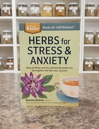 Herbs for Stress & Anxiety- Gladstar