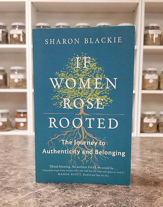 If Women Rose Rooted- Blackie