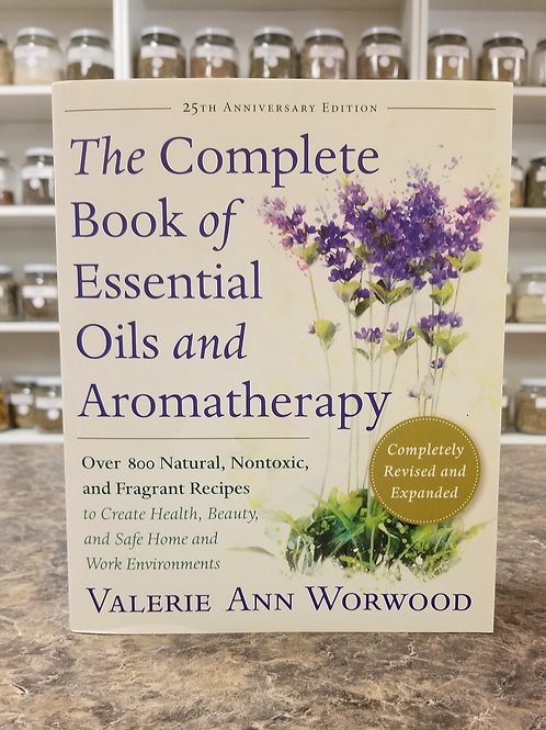 The Complete Book of Essential Oils and Aromatherapy- Worwood