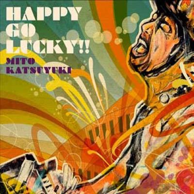 HAPPY GO LUCKY!!