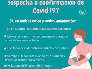 ¿Puedo amamantar si tengo sospecha o confirmación de Covid 19?