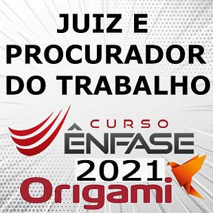 JUIZ PROCURADOR TRABALHO 2021 ENFASE.jpg