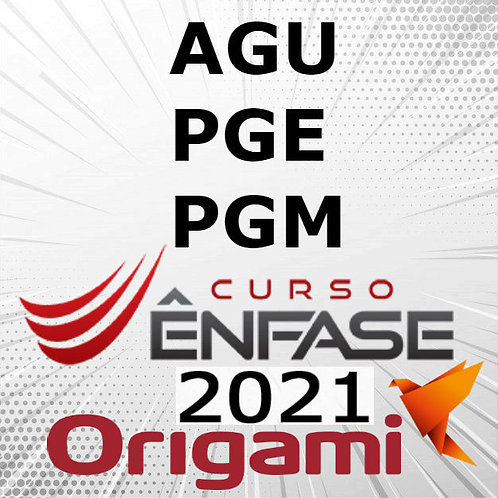 AGU   PGE   PGM - Advocacia Geral da União   2021 ENFASE