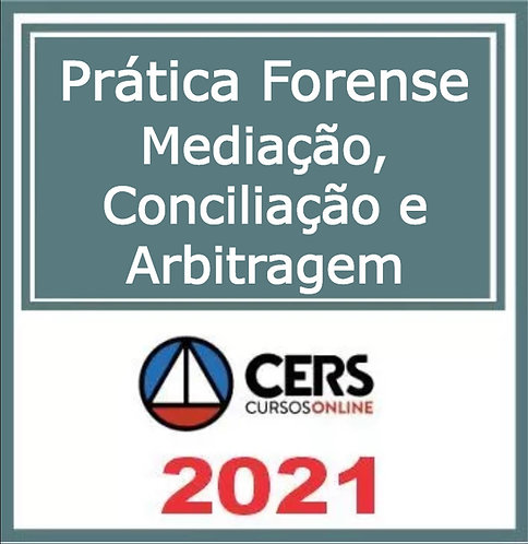 Prática Jurídica Forense (Mediação, Conciliação e Arbitragem) CERS 2021