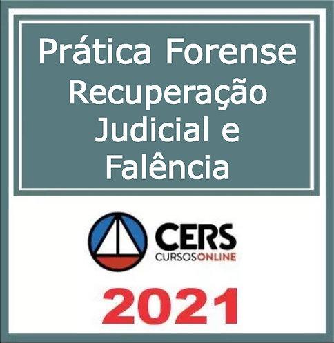 Prática Jurídica Forense: Recuperação Judicial e Falência CERS 2021