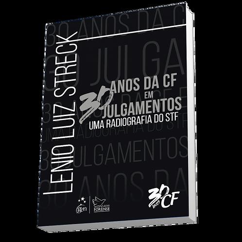 30 Anos da CF em 30 Julgamentos - Uma radiografia do STF - Lenio Luiz Streck - 2