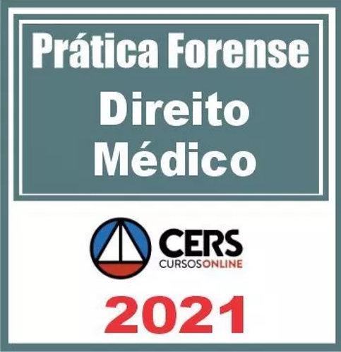 Prática Forense (Direito Médico) Cers 2021