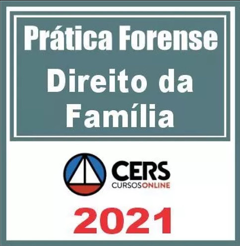 Prática Forense (Direito de Família) Cers 2021