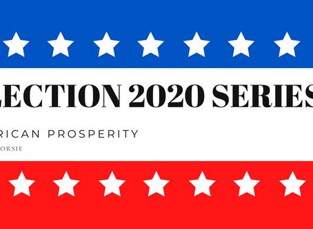 ELECTION 2020 SERIES: AMERICA & PROSPERITY