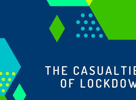 The Casualties of Lockdown