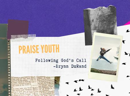 Praise Youth - Following God's Call - Brynn DuRand