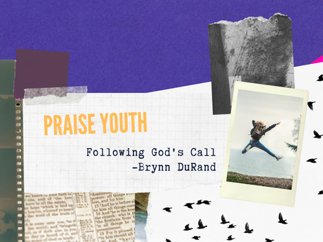 Praise Youth - Following God's Call - Brynn DuRand