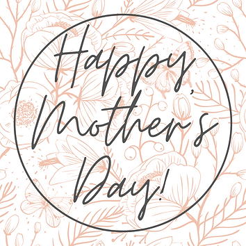 Happy Mother's Day!.png