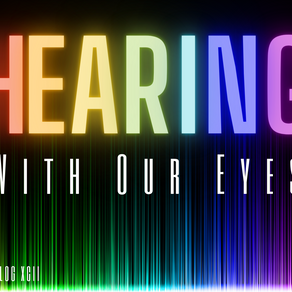 Hearing With Our Eyes