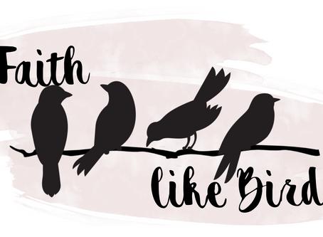 Faith Like Birds - Part II
