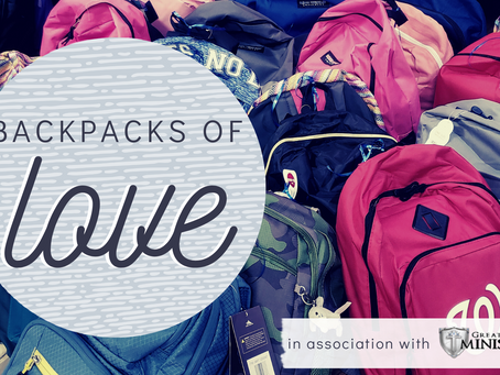Backpacks of Love - Tangibly Helping Those in Need this Christmas