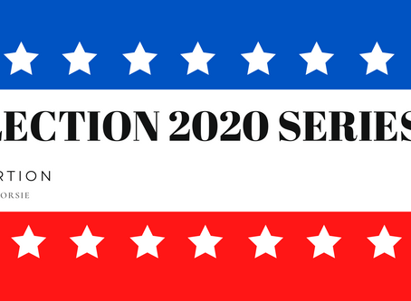 ELECTION 2020 SERIES - ABORTION