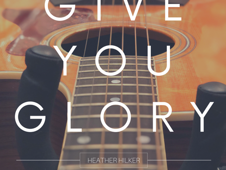 Give You Glory