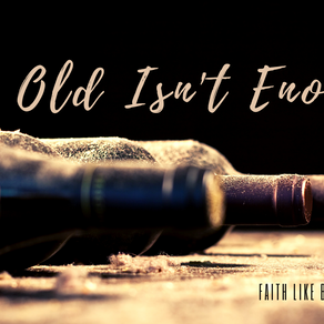 The Old Isn't Enough