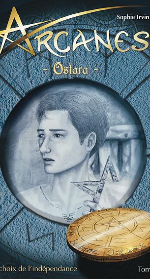 Arcanes Ostara - Tome 3