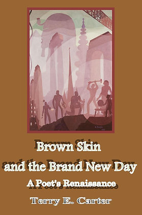 Brown Skin and the Brand New Day: A Poet's Renaiss