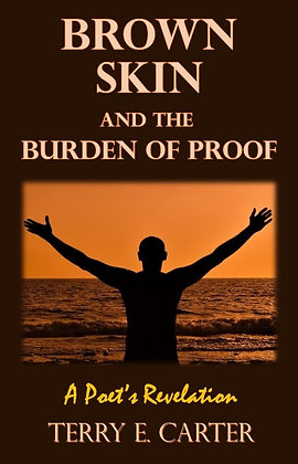 Brown Skin and the Burden of Proof: A Poet's Revelation